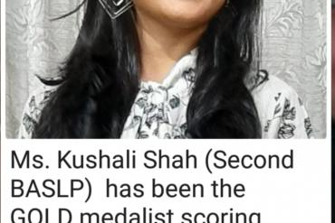 Congratulations to Ms.Kushali Shah (Second  BASLP)  who secured Gold Medal in the Summer 2019 Exam held by MUHS